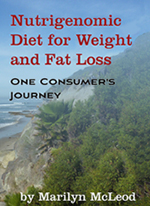 Nutrigenomic Diet for Weight and Fat Loss: One Consumer's Journey by Marilyn McLeod